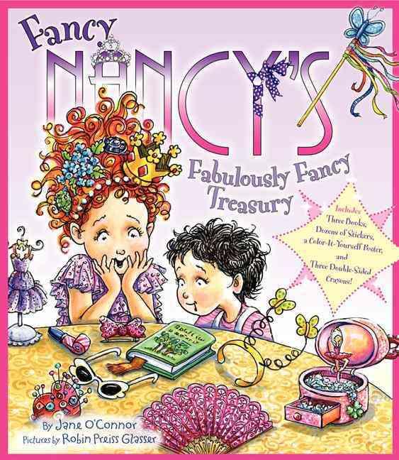 Fancy Nancy's Fabulously Fancy Treasury By O'Connor, Jane/ Preiss-Glasser, Robin (ILT)